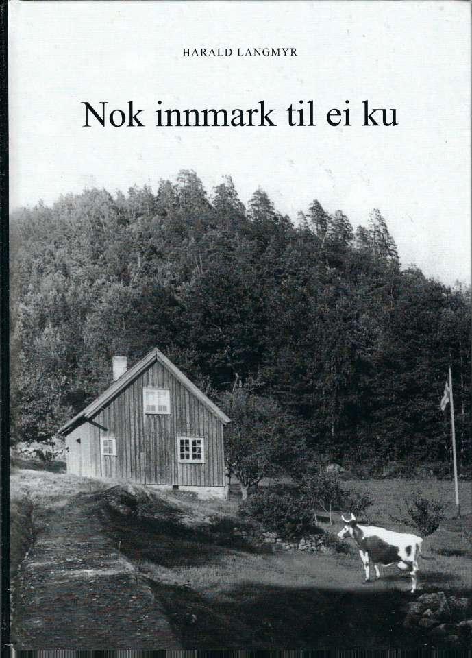 Nok innmark til ei ku - En beretning om husmannsslitet ved Høgfjell