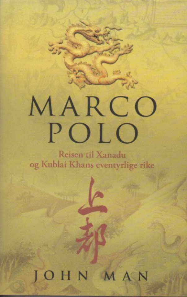 Marco Polo – Reisen til Xanadu og Kublai Khans eventyrlige rike