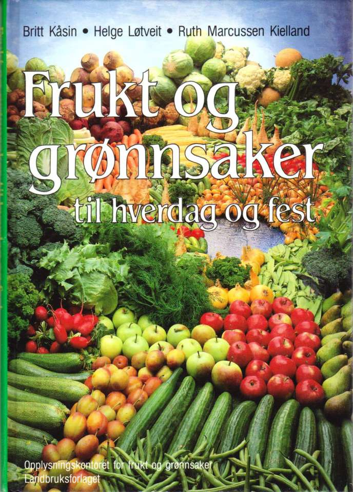 Frukt og grønnsaker til hverdag og fest