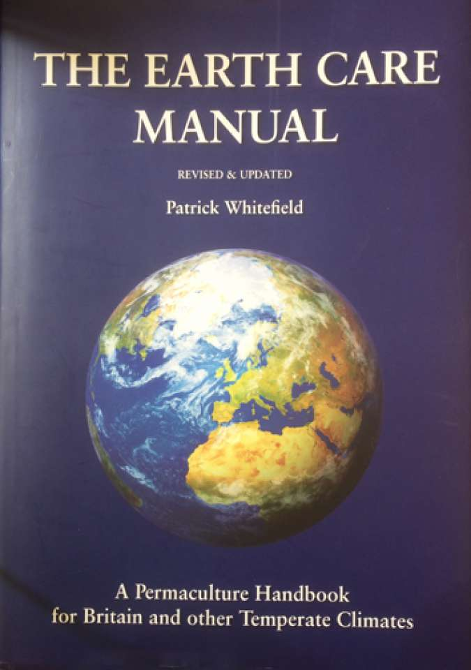 The earth care manual. A permaculture Handbook for Britain and other Temperate climates