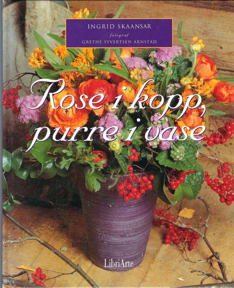 Rose i kopp, purre i vase