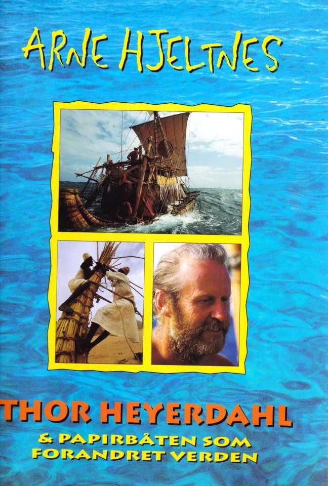 Thor Heyerdahl & papirbåten som forandret verden