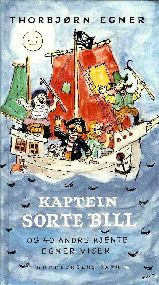 Kaptein Sorte Bill og 40 andre kjente Egner-viser