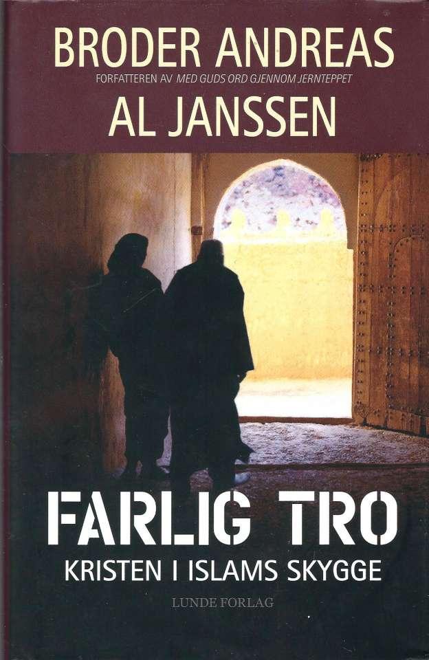 Farlig tro - Kristen i islams skygge