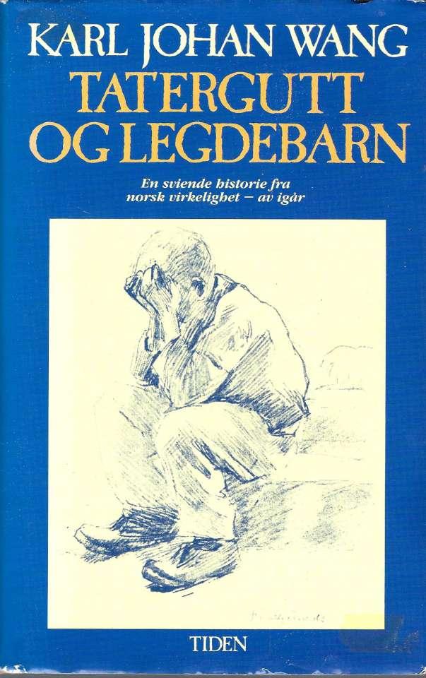 Tatergutt og legdebarn - En sviende historie fra norsk virkelighet - av i går
