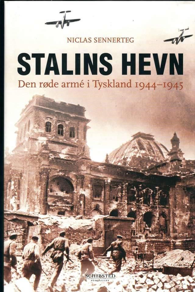 STALINS HEVN Den røde arme i Tyskland 1944-1945
