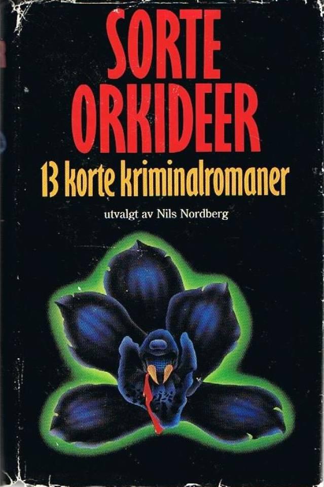 Sorte orkideer 13 korte kriminalromaner