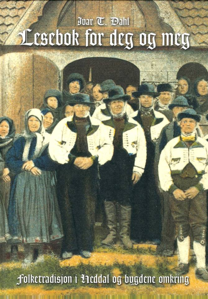 Lesebok for deg og meg - Folketradisjon i Heddal og bygdene omkring - Signert!