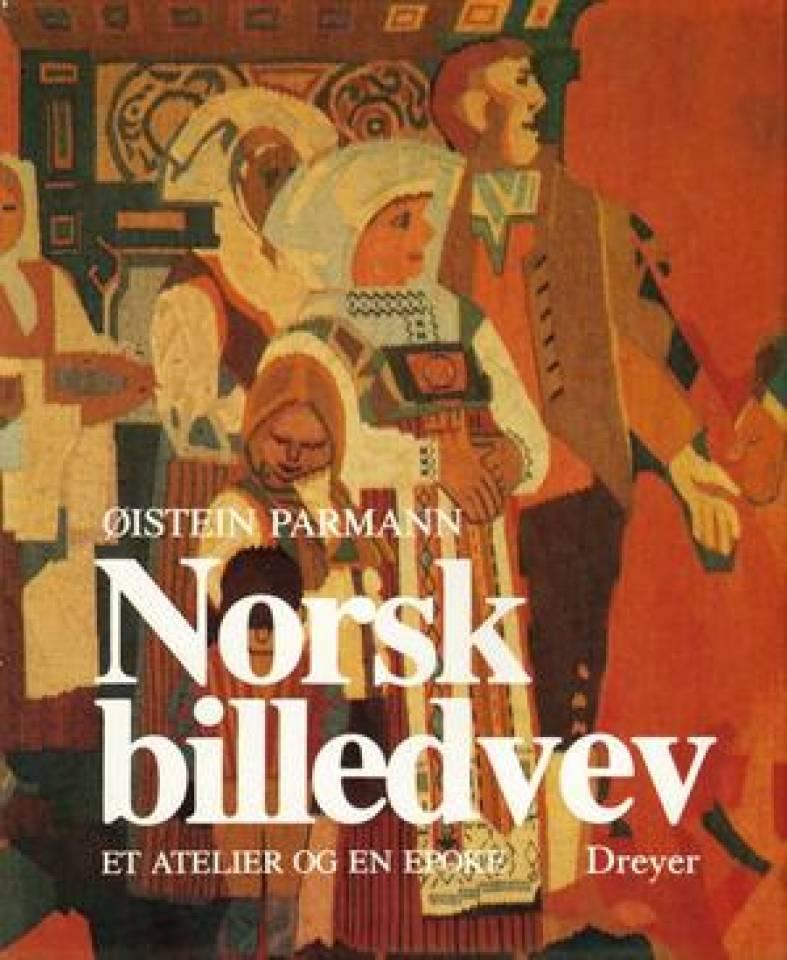 Norsk billedvev ET ATELIER OG EN EPOKE