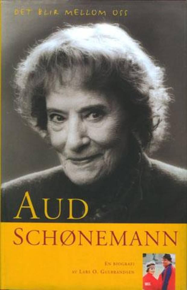 Aud Schønemann – Det blir mellom oss