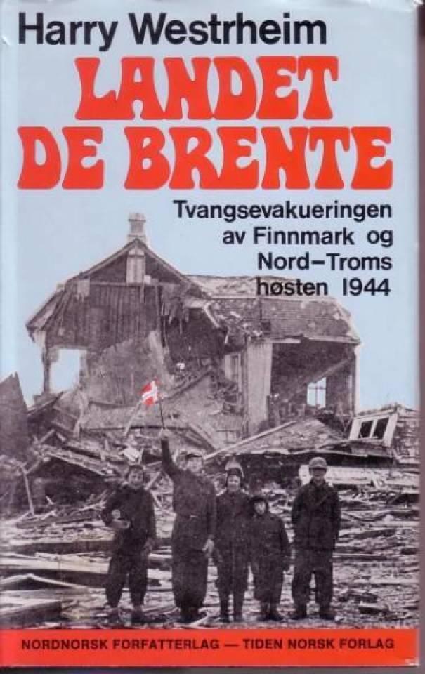 Landet de brente. Tvangsevakueringen av Finmark og Nord-Troms høsten 1944