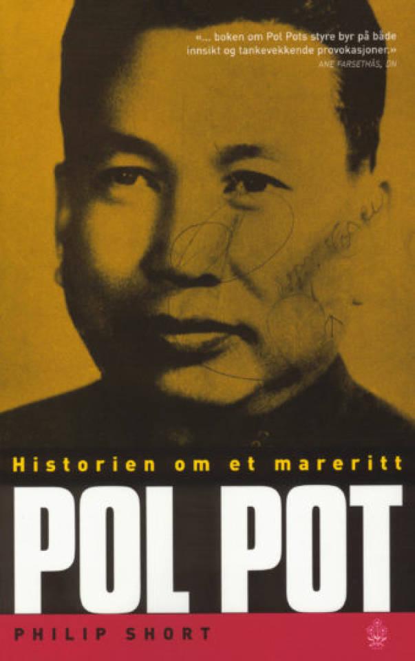 Pol Pot. Historien om et mareritt