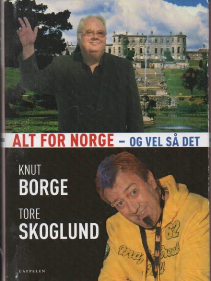 Alt for Norge – og vel så det