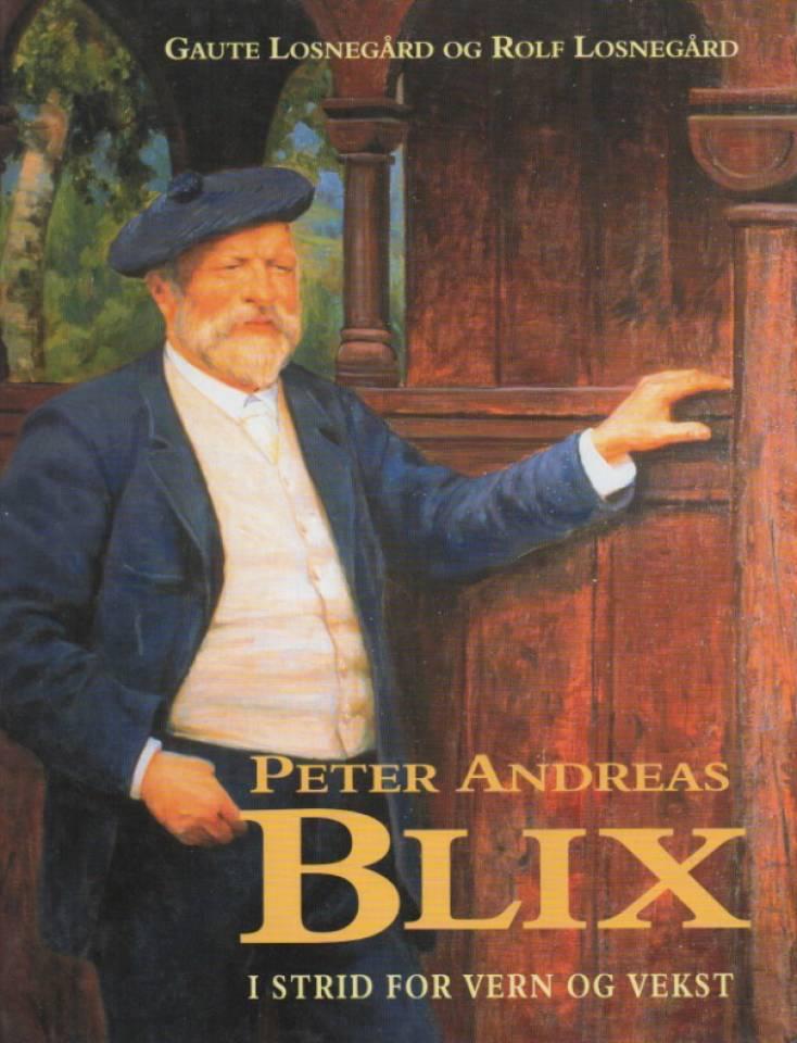 Peter Andreas Blix – i strid for vern og vekst