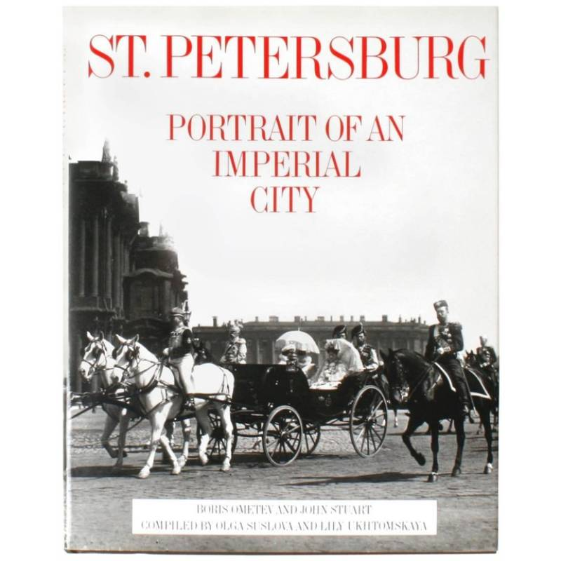 ST. PETERSBURG PORTRAIT OF AN IMPERIAL CITY