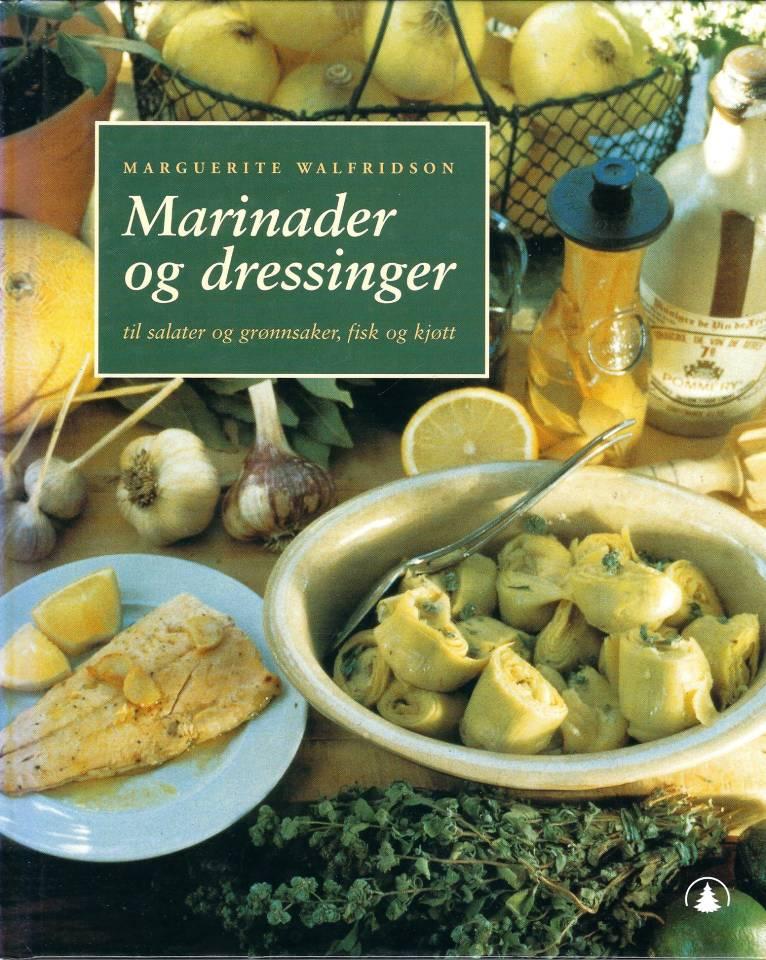 Marinader og dressinger til salater og grønnsaker, fisk og kjøtt