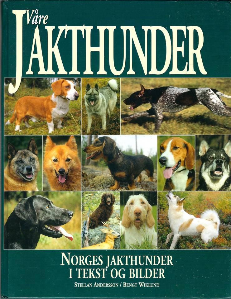 Våre jakthunder - Norges jakthunder i tekst og bilder