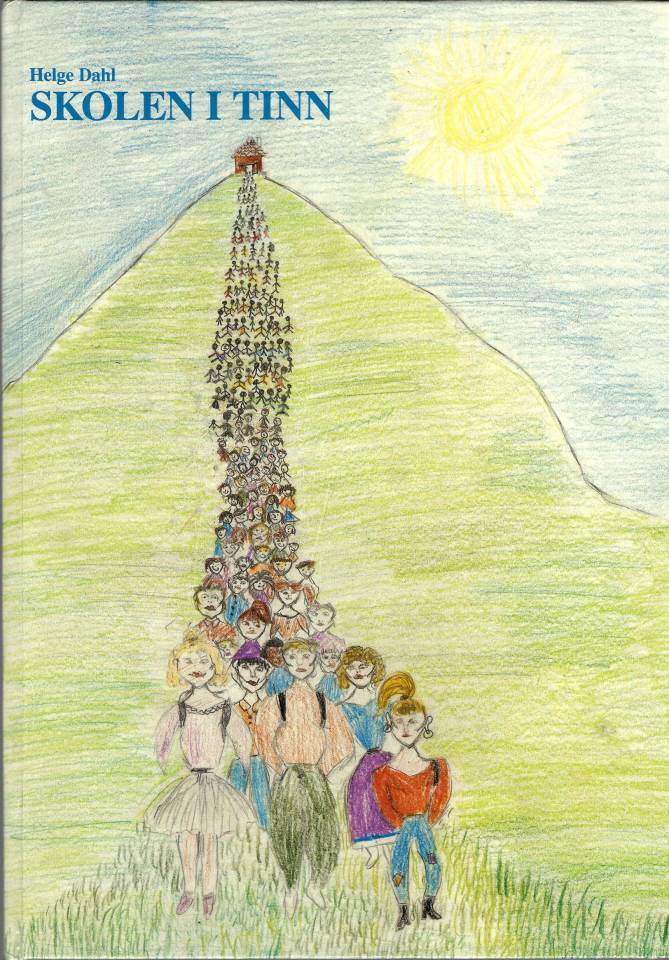 Skolen i Tinn - En oversikt ved 250 års jubileet for grunnskolen i Norge