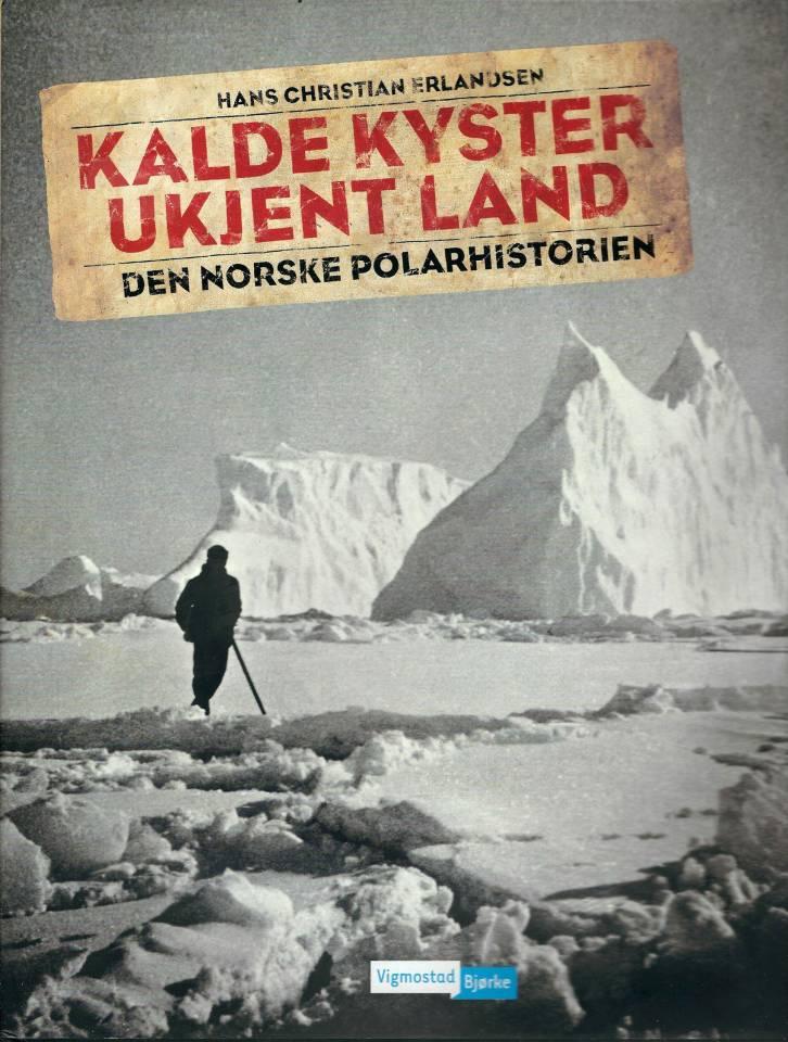 Klade kyster - Ukjent land : Den Norske polarhistorien