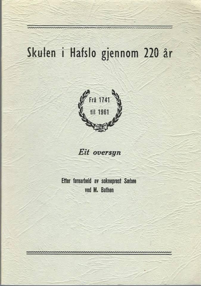 Skulen i Hafslo gjennom 220 år Frå 1741 til 1961 - Eit oversyn