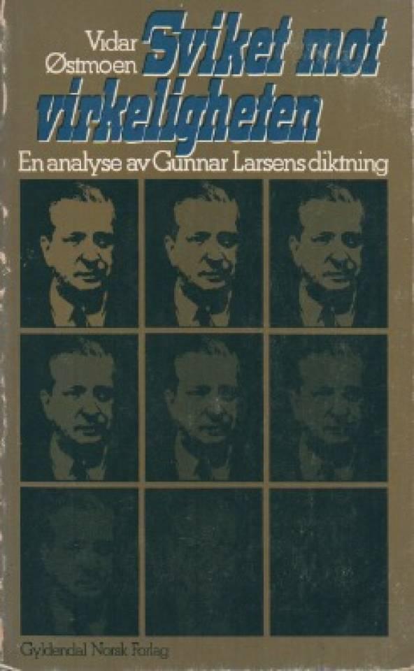 Sviket mot virkeligheten - en analyse av Gunnar Larsens diktning