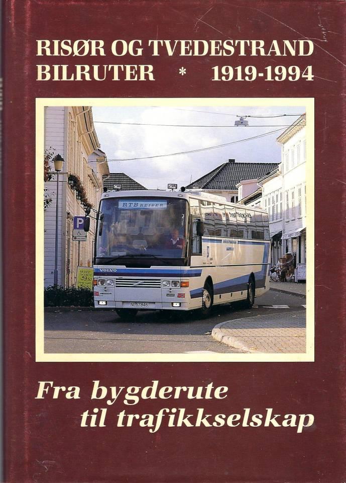 Risør og Tvedestrand Bilruter 1919-1994 - Fra bygderute til trafikkselskap