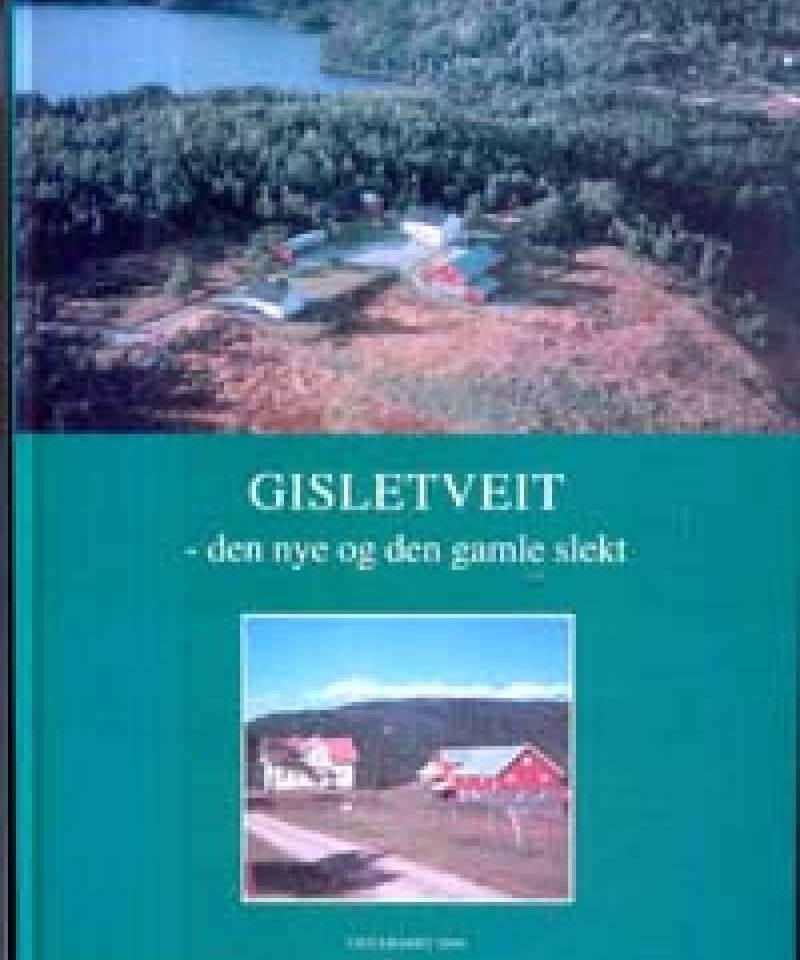 GISLETVEIT-den nye og den gamle slekt