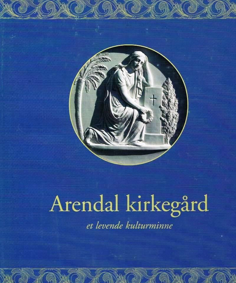 Arendal Kirkegård et levende kulturminne
