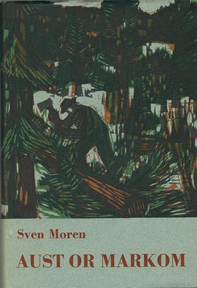 Aust or markom - Skildringar frå skogane