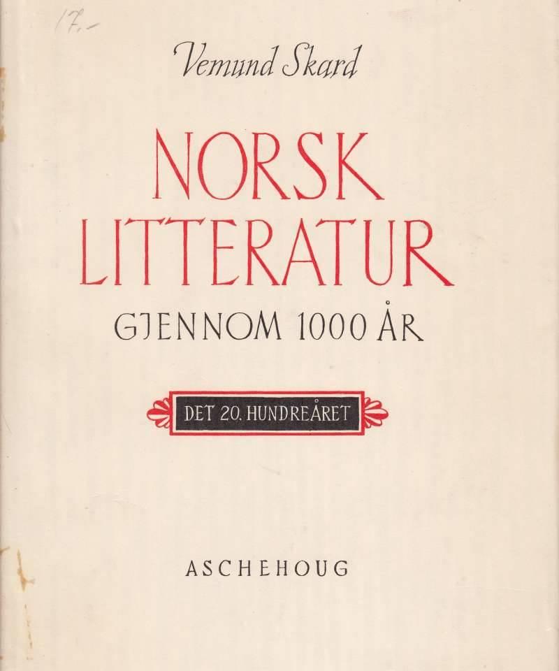 Norsk litteratur gjennom 1000 år - Band III Det 20. Hundreåret