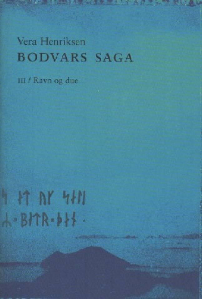 Bodvar saga – med Ravn og due