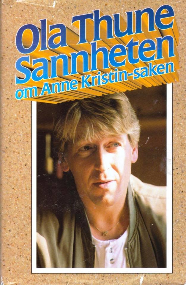Sannheten om Anne Kristin-saken