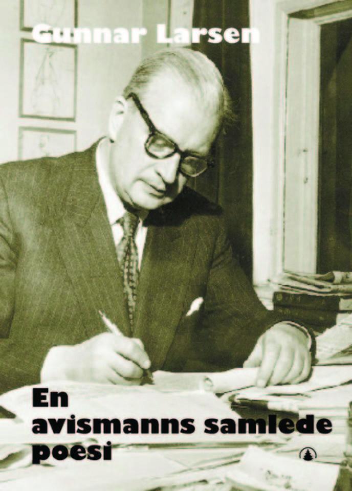 Gunnar Larsen En avismanns samlede poesi