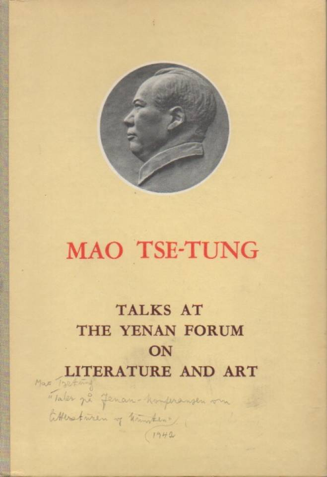 Mao Tse-tung - talks at the Yenan Forum on Literature and Art