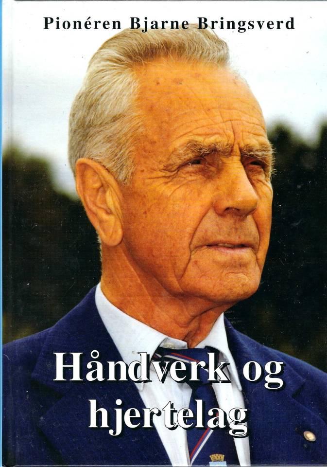 Håndverk og hjertelag - Pionéren Bjarne Bringsværd