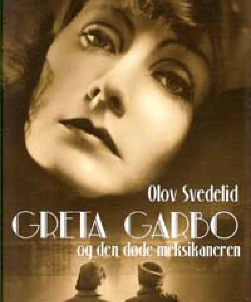 Greta Garbo og den døde meksikaneren