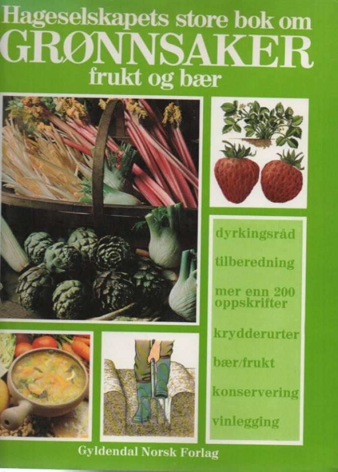Hageselskapets store bok om grønnsaker frukt og bær