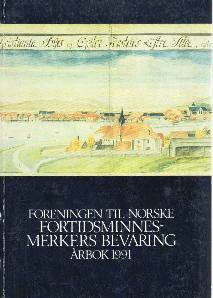 Foreningen til Norske fortidsminnesmerkers bevaring, årbok 1991