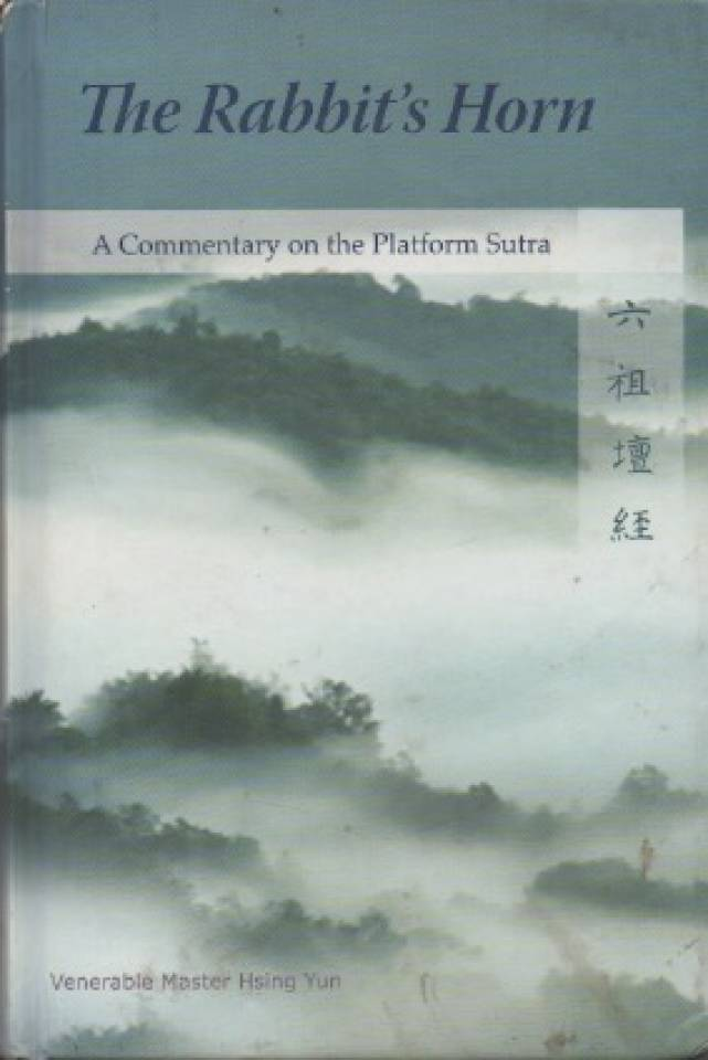 The Rabbit's Horn – A Commentary on the Platform Sutra