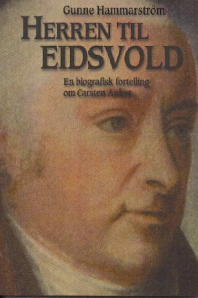 Herren til Eidsvold – en biografisk fortelling om Carsten Anker