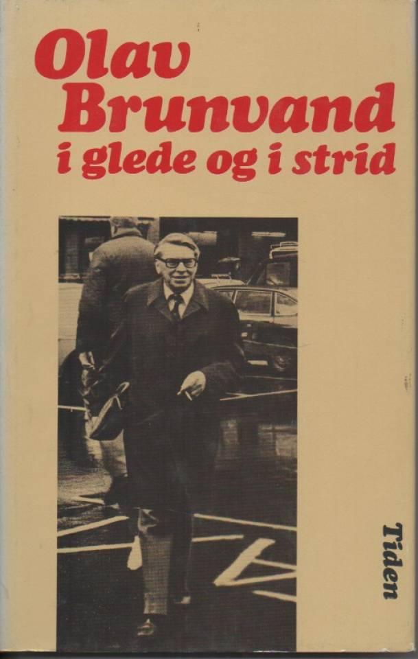 Olav Brunvand i glede og i strid