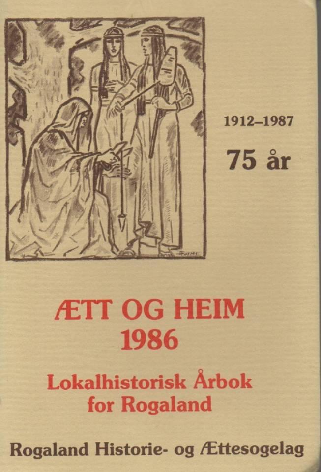 Ætt og heim 1986 – Lokalhistorisk Årbok for Rogaland