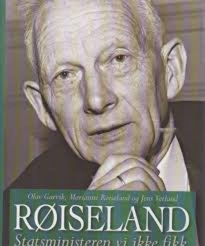 Røiseland- Statsministeren vi ikke fikk