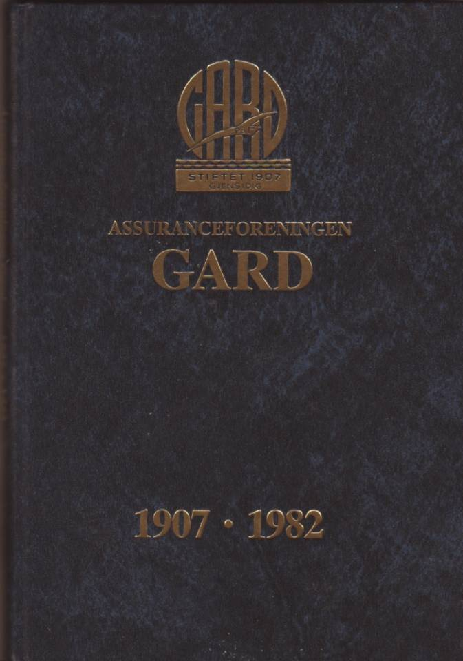 Assuranceforeningen GARD 1907-1982