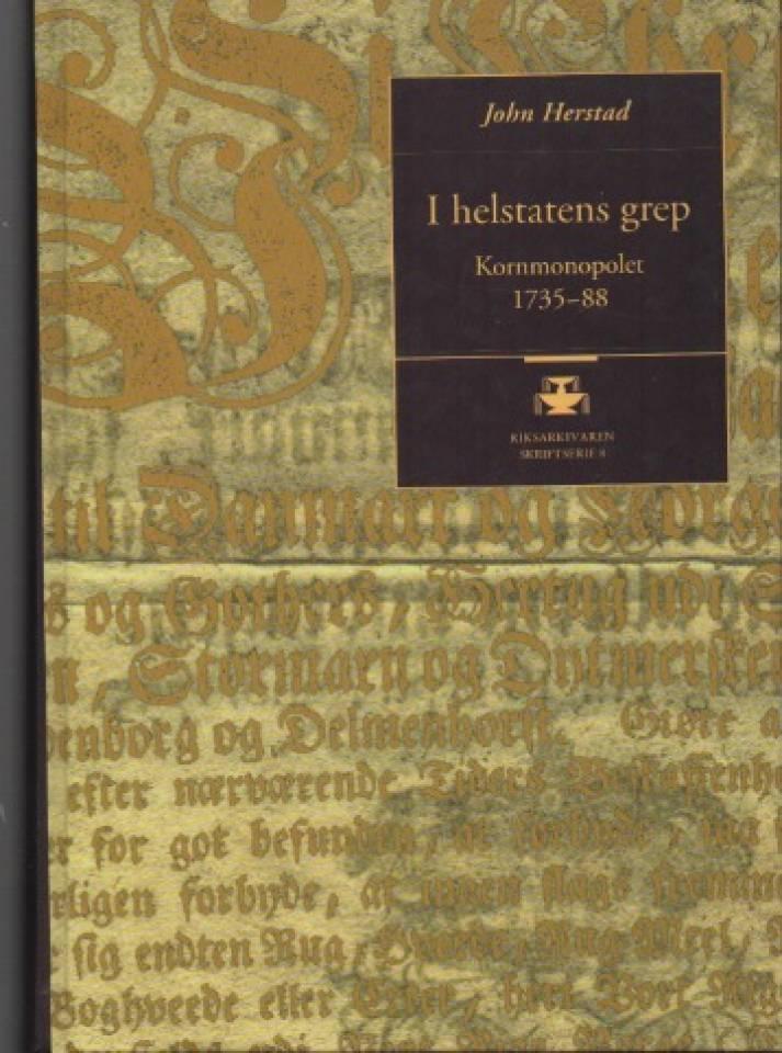 I helstatens grep – Kornmonopolet 1735-88