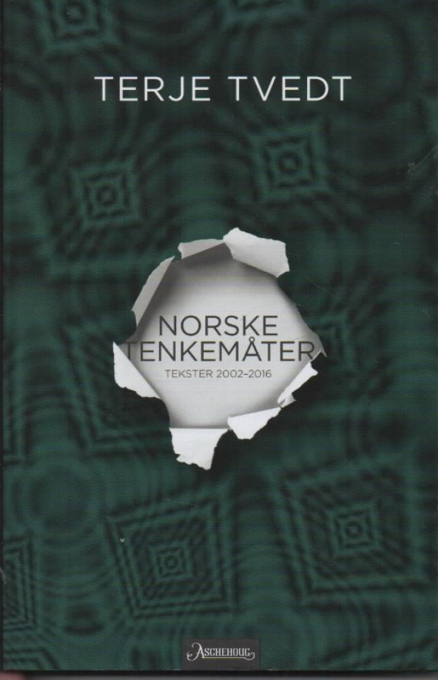 Norske tenkemåter - tekster 2002-2016