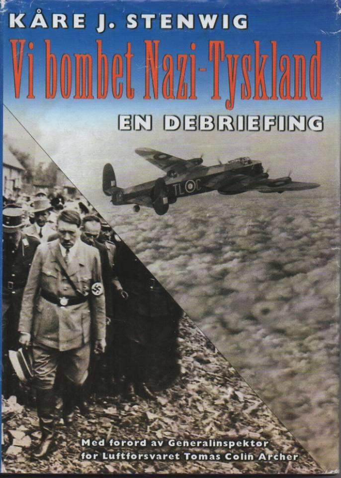 Vi bommert Nazi-Tyskland – En debriefing