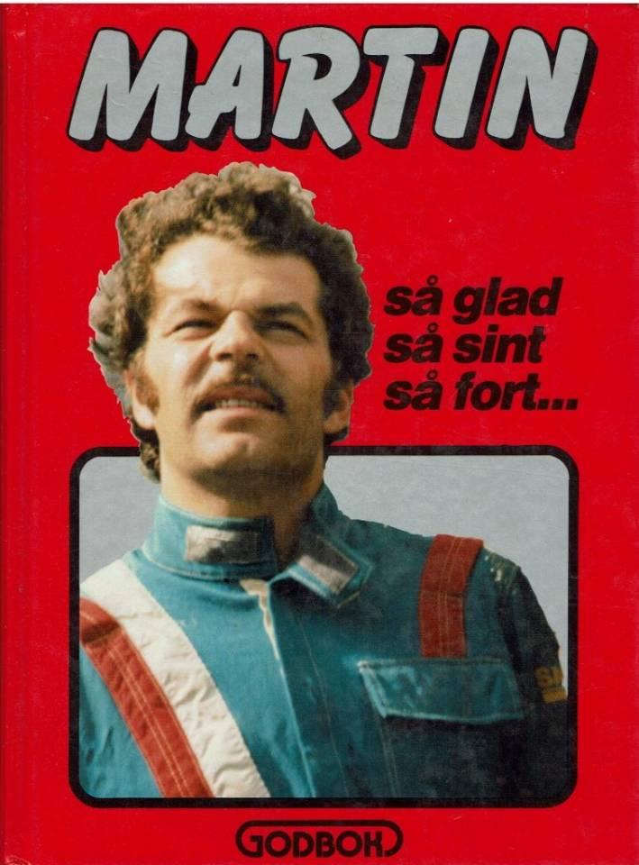 MARTIN så glad, så sint, så fort...