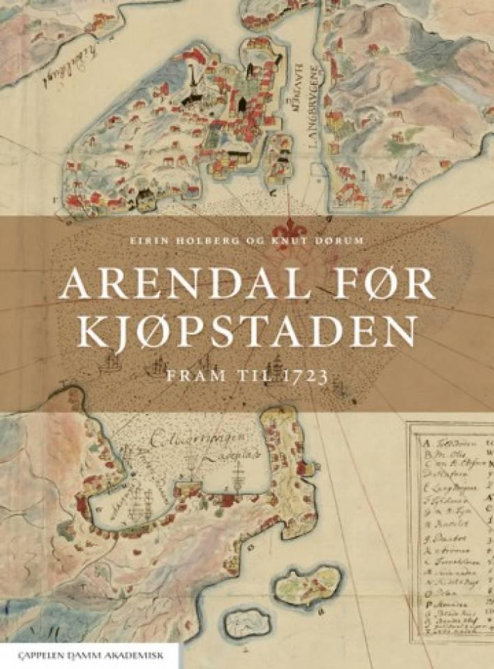 Arendal før kjøpstaden. Fram til 1723.